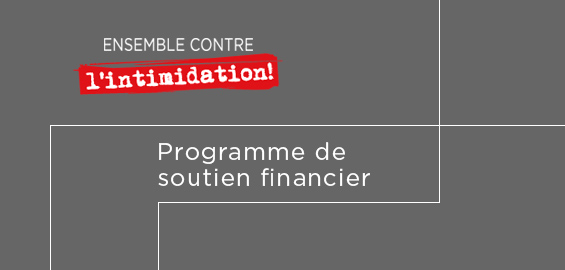 Programme de soutien financier Ensemble contre l'intimidation